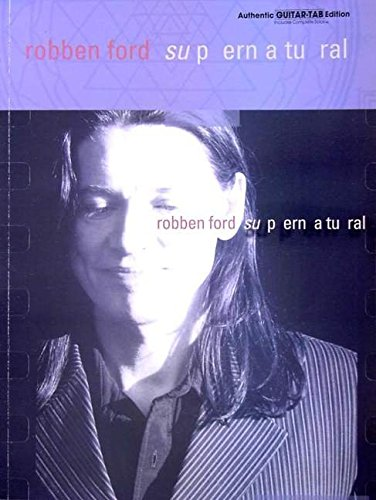 9780769292687: Robben Ford Supernatural (Authentic Guitar-Tab)