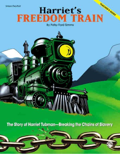 Harriet's Freedom Train, the Story of Harriet Tubman-Breaking the Chains of Slavery: Simms, ...