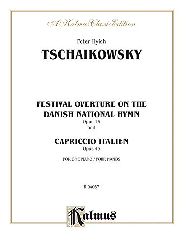 Festival Overture on the Danish National Hymn, Op. 15, and Capriccio Italien, Op. 45 (Kalmus ...