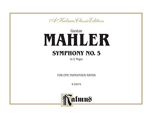 9780769294452: Gustav Mahler Symphony No. 5 in E Major: For One Piano/Four Hands