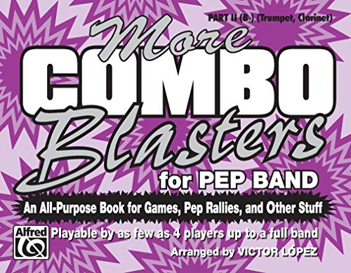 9780769294575: More Combo Blasters for Pep Band (An All-Purpose Book for Games, Pep Rallies and Other Stuff): Part II (B-flat) (Trumpet, Clarinet)