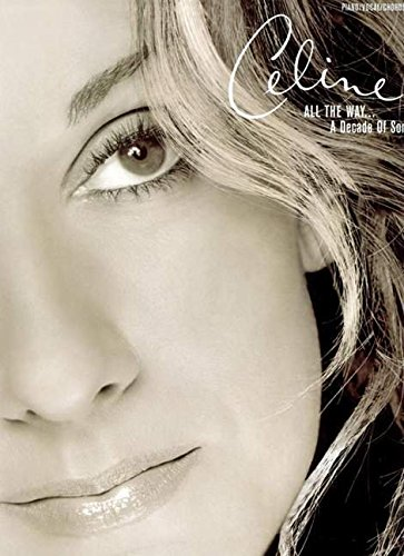 9780769295268: Celine Dion -- All the Way . . . A Decade of Song: Piano/Vocal/Chords