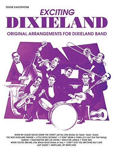 9780769295510: Exciting Dixieland: Original Arrangements for Dixieland Band (Tenor Saxophone)