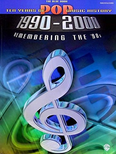 9780769295534: Ten Years of Pop Music History 1990-2000: Remembering the '90s -- The Blue Book (Piano/Vocal/Chords)