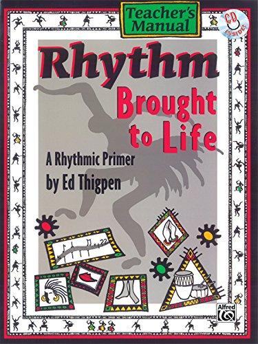9780769296142: Ryhthm Brought to Life: A Rhythmic Primer : Teacher's Manual