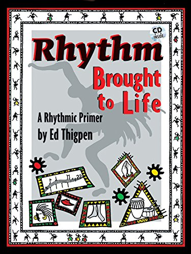 9780769296159: Rhythm Brought to Life: A Rhythmic Primer (Instruction / Exercise Book), Book & CD