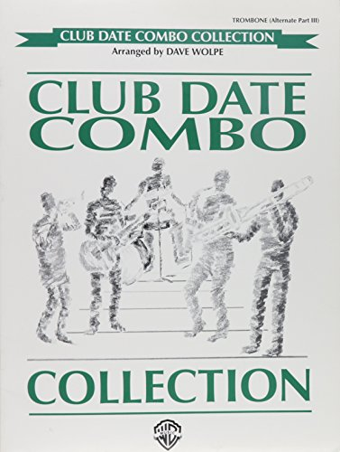 9780769296371: Club Date Combo Collection: Trombone (Alternate Part III) (Club Date Combo Series)
