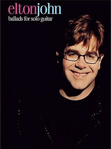 9780769296500: Elton John -- Ballads for Solo Guitar