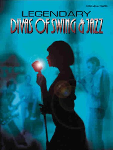 9780769296937: Legendary Divas of Swing & Jazz: Piano/Vocal/Guitar
