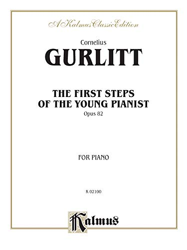 9780769297491: The First Steps of the Young Pianist, Op. 82 (Complete) (Kalmus Edition)