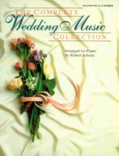 9780769297750: The Complete Wedding Music Collection: Piano/Vocal/Chords (The Complete Collection Series)