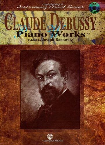 9780769298535: Claude Debussy Piano Works