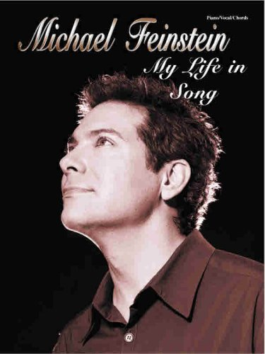 9780769298740: Michael Feinstein -- My Life in Song: Piano/Vocal/Chords