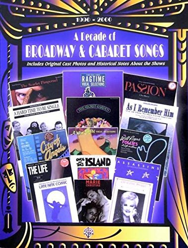 9780769299280: A Decade of Broadway & Cabaret Songs, 1990-2000: Piano/Vocal/Chords