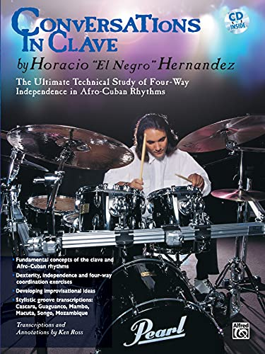 9780769299471: Conversations in Clave: The Ultimate Technical Study of Four-Way Independence in Afro-Cuban Rhythms, Book & CD