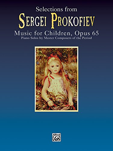 9780769299617: Selections from Sergei Prokofiev: Music for Children, Op. 65