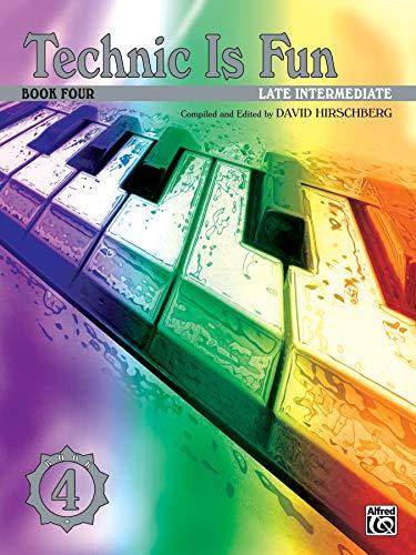 Technic Is Fun: Late Intermediate Book Four Late Intermediate: Hirschberg
