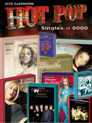 Hot Pop Singles of 2000: Alto Sax: Alfred Music