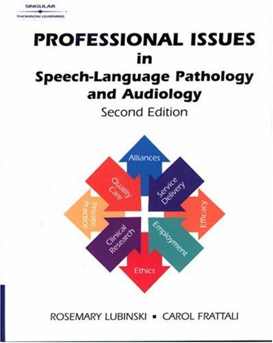Professional Issues in Speech-Language Pathology and Audiology: Rosemary Lubinski, Carol Frattali