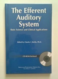 9780769300139: The Efferent Auditory System: Basic Science and Clinical Applications (Book with CD-ROM) (Singular Audiology Text,)