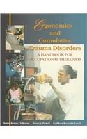 9780769300245: Ergonomics and Cumulative Trauma Disorders: A Handbook for Occupational Therapists