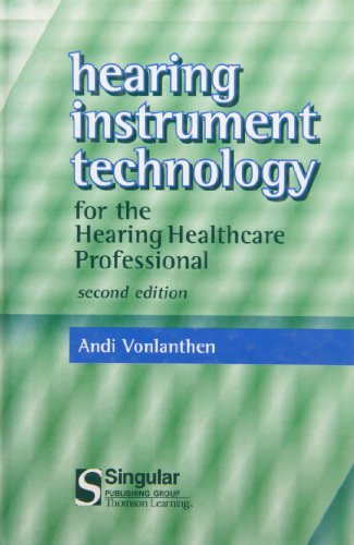 9780769300726: Hearing Instrument Technology For The Hearing Healthcare Professional (Singular Audiology Textbook)