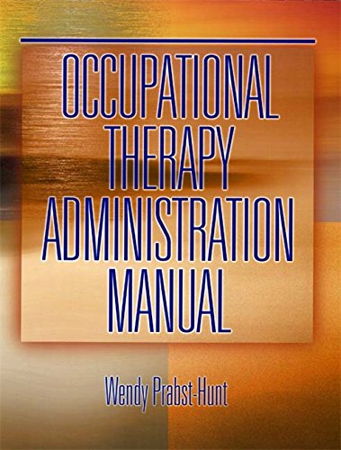 Occupational Therapy Administration Manual: Prabst, Wendy