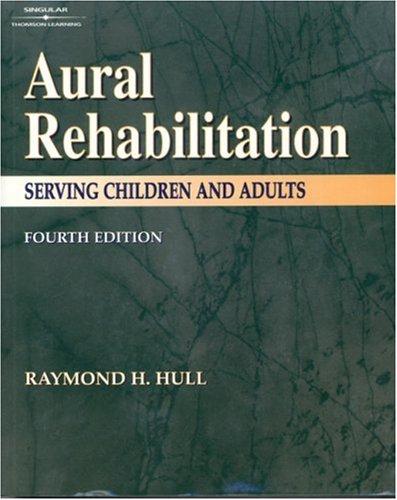 9780769301273: Aural Rehabilitation: Serving Children and Adults