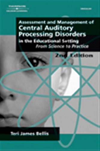 Assessment & Management of Central Auditory Processing Disorders in the Educational Setting: ...