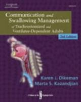 9780769302454: Communication and Swallowing Management of Tracheostomized and Ventilator Dependent Adults (Dysphagia Series)