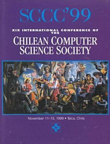 9780769502960: Sccc '99: Proceedings XIX International Conference of the Chilean Computer Science Society November 11-13, 1999, Talca, Chili