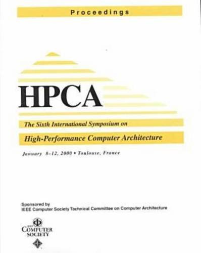 Sixth International Symposium on High-Performance Computer Architecture: n/a