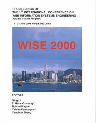 Proceedings of the First International Conference on Web Information Systems Engineering: Wise-2000...