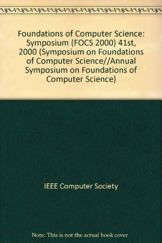 41st Symposium on Foundations of Computer Science: 12-14 November 2000, Redondo Beach, California :...