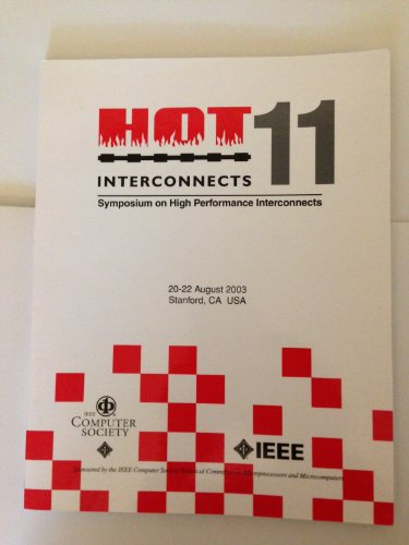 9780769520124: Hot Interconnects: 11th Symposium on High Performance Interconnects: 20-22 August, 2002 [Sic], Stanford University, Stanford, California,