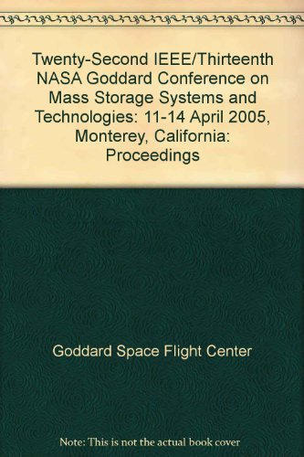 Twenty-Second IEEE/Thirteenth NASA Goddard Conference on Mass Storage Systems and Technologies...