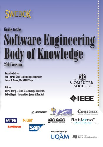 Guide to the Software Engineering Body of Knowledge (SWEBOK(R)): 2004 Version: IEEE Computer ...