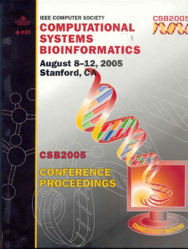 2005 IEEE Computational Systems Bioinformatics Conference: Workshops & Poster Abstracts, 8-11 ...