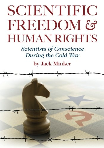 Scientific Freedom and Human Rights: Scientists of Conscience During the Cold War: Jack Minker