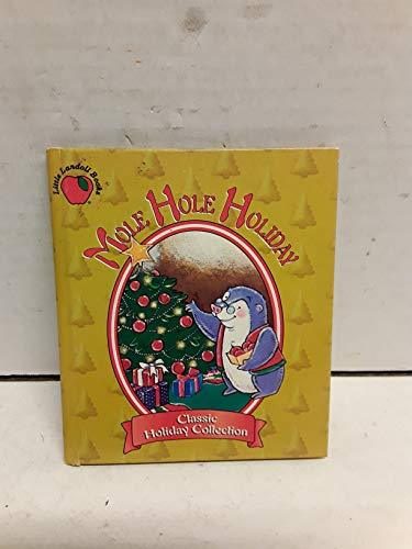 9780769602929: Mole Hole Holiday (Little Landoll Books)