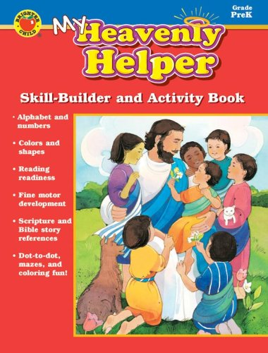 My Heavenly Helper, Grade PreK: Skill-Builder and Activity Book (0769629075) by Carson-Dellosa Publishing; Vincent Douglas