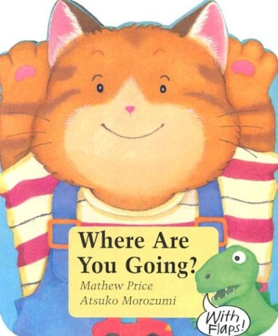 Where Are You Going? (Tommy Board Books): Price, Mathew
