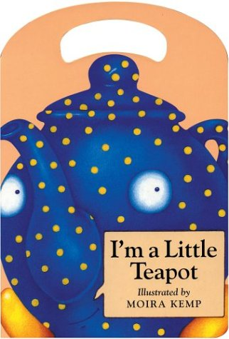 9780769629896: I'm a Little Teapot (My Carry Along Board Books)