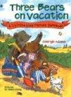 9780769631547: Three Bears on Vacation