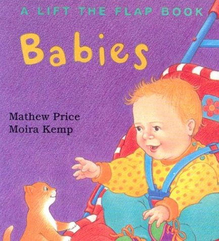 9780769631639: Babies (Lift the Flap Book)