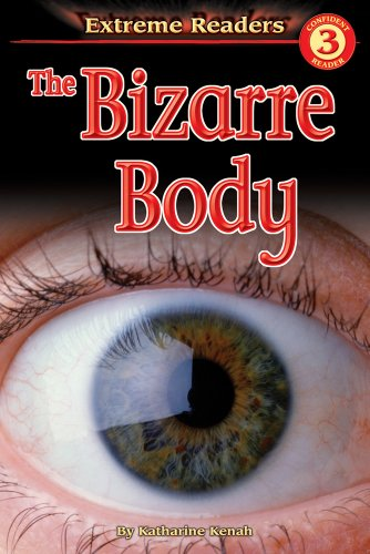 9780769631806: The Bizarre Body, Level 3 Extreme Reader (Extreme Readers)