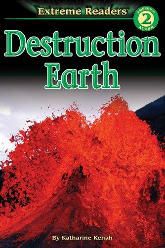 Destruction Earth, Level 2 Extreme Reader (Extreme Readers): Kenah, Katharine
