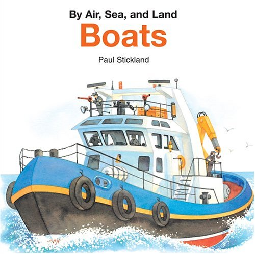 Boats (By Air, Sea, and Land): Stickland, Paul
