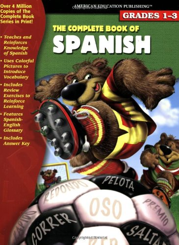 9780769634265: The Complete Book of Spanish: Grades 1-3