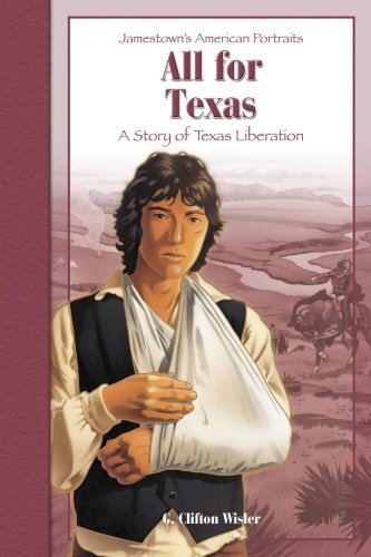 9780769634289: All For Texas: A Story of Texas Liberation (Jamestown's American Portraits)